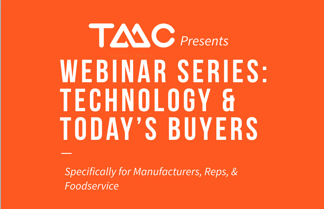 TMC Webinar Series - Manufacturers, Reps, Technology and Today's Buyers